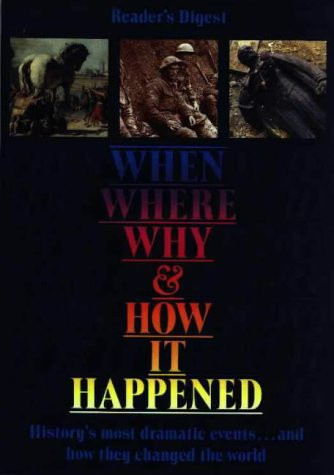 When, Where, Why and How it Happened (Readers Digest) Readers Digest
