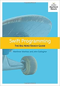 Book Swift Programming: The Big Nerd Ranch Guide (Big Nerd Ranch Guides)