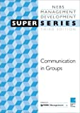 Communicating in Groups : Managing Information, NEBS Management Staff, 0750633301