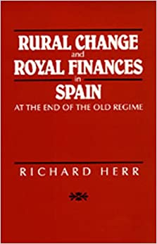 Rural Change and Royal Finances in Spain at the End of the Old ...