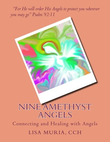 Nine Amethyst Angels: Connecting and Healing with Angels