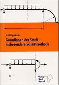 Grundlagen der statik insbesondere schnittmethode for Grundlagen der statik