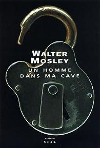 Un homme dans ma cave par Walter Mosley