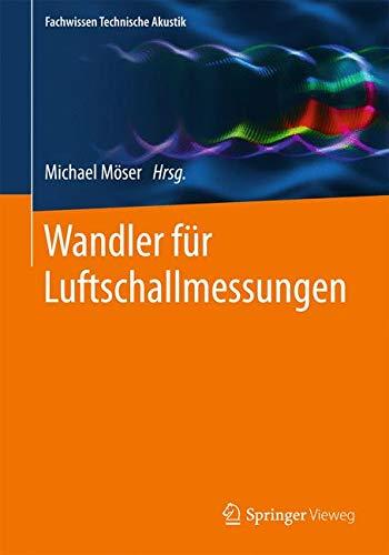 Wandler für Luftschallmessungen (Fachwissen Technische Akustik) (German Edition)
