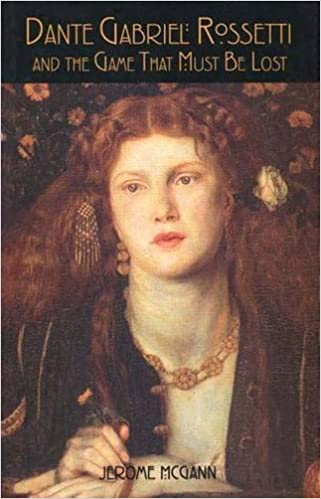 Amazon.com: Dante Gabriel Rossetti and the Game That Must Be Lost ...
