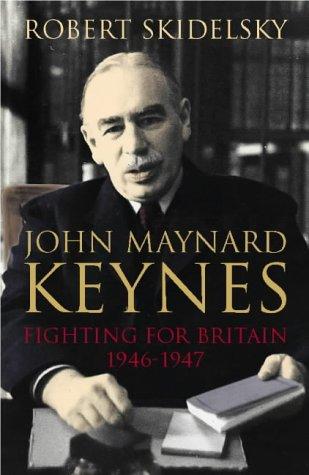 John Maynard Keynes: Fighting for Britain, 1937-1946 v.3 (Keynesian studies) (Vol 3)