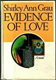Evidence of Love, Shirley A. Grau, 0394411153