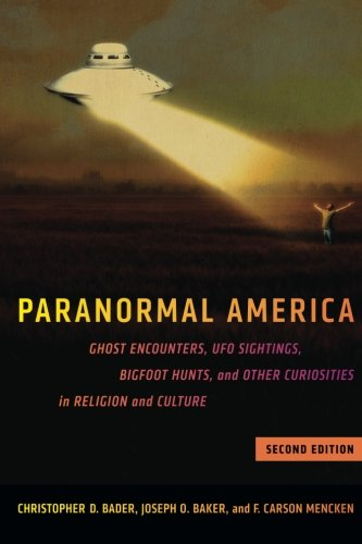 Paranormal America (second edition): Ghost Encounters, UFO Sightings, Bigfoot Hunts, and Other Curiosities in Religion a