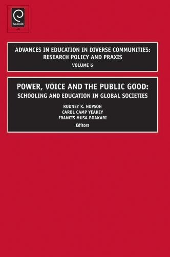 Power, Voice and the Public Good: Schooling and Education in Global Societies (Advances in Education in Diverse Communit