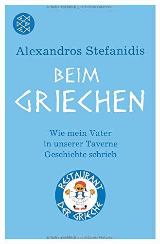 Beim Griechen: Wie mein Vater in unserer Taverne Geschichte schrieb Taschenbuch – 1. Oktober 2010 Alexandros Stefanidis FISCHER Taschenbuch 3596187583 1970 bis 1979 n. Chr.