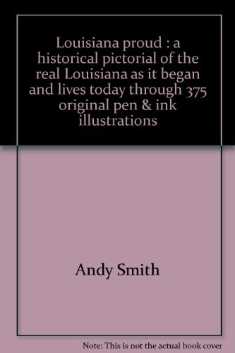 375 Ink (Louisiana Proud: A Historical Pictorial of the Real Louisiana as it Began and Lives Today Through 375 Original Pen & Ink Illustrations, Vol. 1)