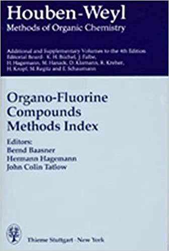 Houben-Weyl Methods in Organic Chemistry: B. Synthesis of Fluorinated Compounds