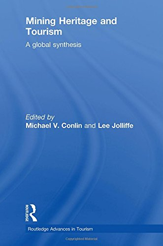 Mining Heritage and Tourism: A Global Synthesis (Routledge Advances in Tourism)