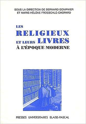 Les Religieux Et Leurs Livres A L Epoque Moderne Colloque