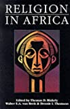 Religion in Africa: Experience & Expression (Monograph Series of the David M. Kennedy)
