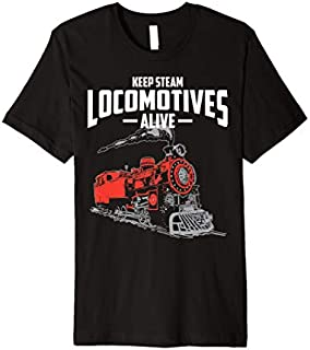 Keep Steam Locomotives Alive Cute Train Railway Funny Gift Premium T-shirt | Size S - 5XL