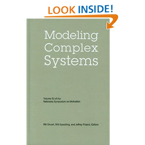 Nebraska Symposium on Motivation, Volume 52: Modeling Complex Systems (Vol. 52) Nebraska Symposium, Bill Shuart, Will Spaulding and Jeffrey Poland