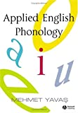 Applied English Phonology, Yavas, Mehmet, 1405108711