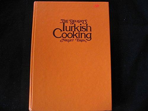 The Delights of Turkish Cooking by Neset Eren