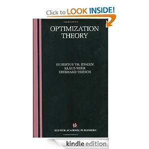 Optimization Theory Eberhard Triesch, Hubertus Th. Jongen, Klaus Meer