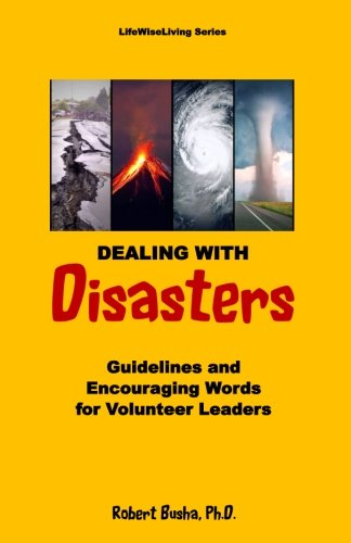 Dealing with Disasters: Guidelines and Encouraging Words for Volunteer Leaders