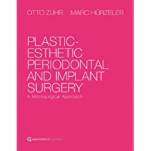 Plastic-Esthetic Peridontal and Implant Surgery: A Microsurgical Approach