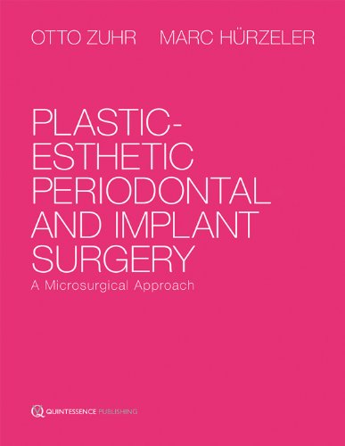 Plastic-Esthetic Periodontal and Implant Surgery: A Microsurgical Approach