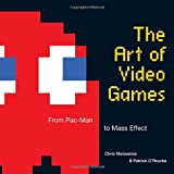 The Art of Video Games: From Pac-Man to Mass Effect, Chris Melissinos, Patrick O'Rourke, 159962110X