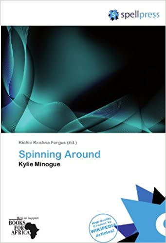 Spinning Around: Kylie Minogue: Amazon.es: Fergus, Richie Krishna ...