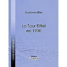 La tour Eiffel en 1900 (French Edition)