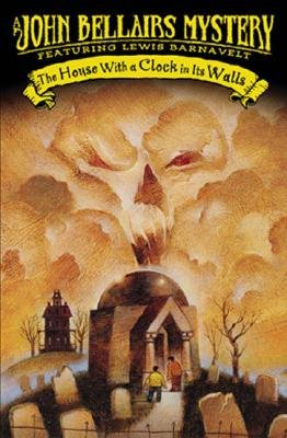 The House with a Clock in Its Walls [HOUSE W/A CLOCK IN ITS WALLS]