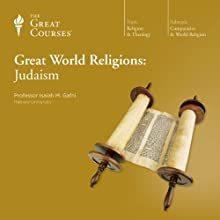 Great World Religions: Judaism Lecture by  The Great Courses Narrated by Professor Isaiah M. Gafni