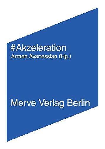 #Akzeleration (IMD) Taschenbuch – 5. Dezember 2013 Nick Land Nick Srnicek Alex William Armen Avanessian