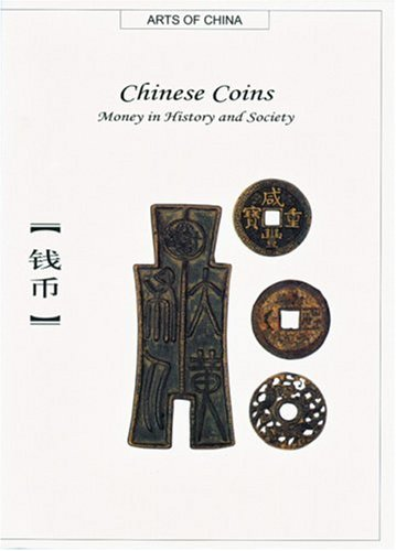 Chinese Coins: Money in History and Society (Arts of China)