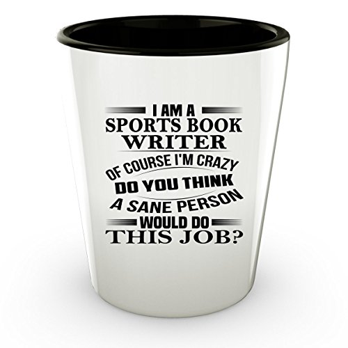 SPORTS BOOK WRITER Shot Glass - SPORTS BOOK WRITER Gifts - Unique Shot Glass, Coffee Cup (Sports Book Manager Costume)