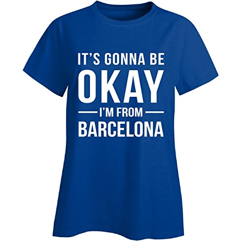 Inked Creatively It's Gonna Be Okay I'm From Barcelona City Cool Gift - Ladies T-Shirt