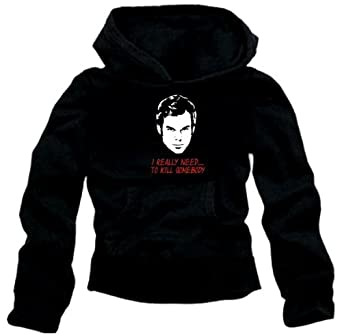 Coole Fun T-Shirts  quot Dexter I really need to kill somebody quot  Sweat a7a34b4d97eb