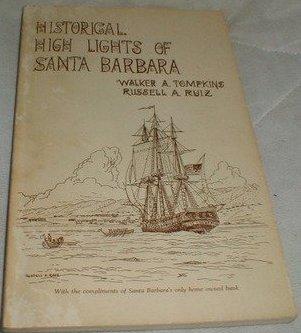Historical High Lights Of Santa Barbara