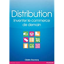 Distribution: Inventer le commerce de demain (Village Mondial) (French Edition)