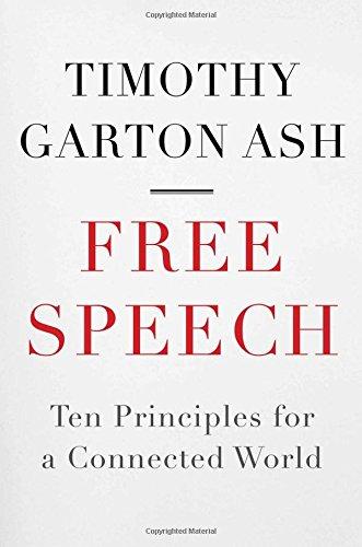 Free Speech: Ten Principles for a Connected World [Timothy Garton Ash] (Tapa Dura)