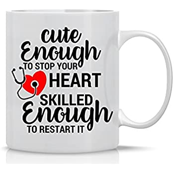 Cute Enough To Stop Your Heart Skilled Enough To Restart It - Funny Nurse Mug - Mug for Nurse, Doctor, Mom, Dad, Co-Workers, Friends & Boss - Funny Sarcastic Novelty Mug - Funny Coffee Mug