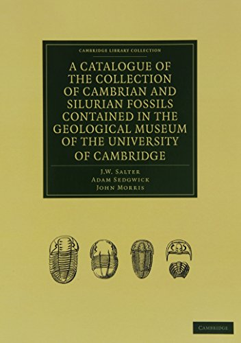 ollection of Cambrian and Silurian Fossils Contained in the Geological Museum of the University of Cambridge (Cambridge Library Collection - Earth Science) ()