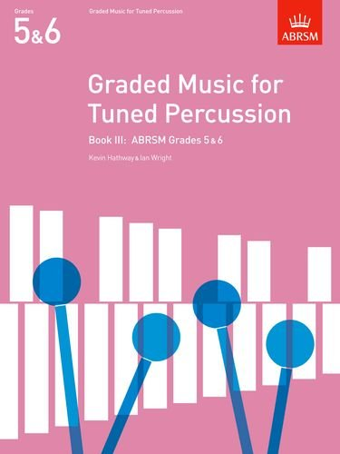 Graded Music For Tuned Percussion, Book III: (Grades 5-6) (ABRSM Exam Pieces) (Bk. 3)