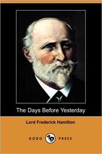 The Days Before Yesterday by Lord Frederick Hamilton (2007-03-08)