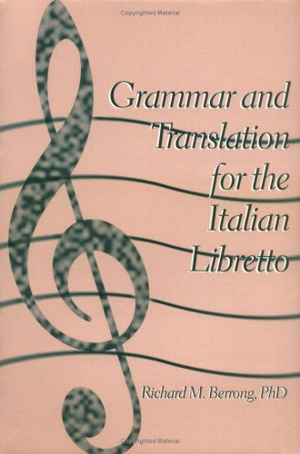Grammar and Translation for Italian Libretto (English and Italian Edition)