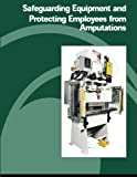 img - for Safeguarding Equipment and Protecting Employees from Amputations book / textbook / text book