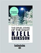 Title The Cruel Stars Of Night Large Print 16pt Authors Kjell Eriksson ISBN 1 4596 8156 8 978 9 Canada Edition