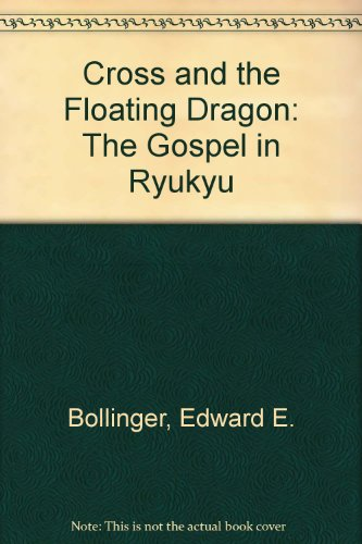 Cross and the Floating Dragon: The Gospel in Ryukyu