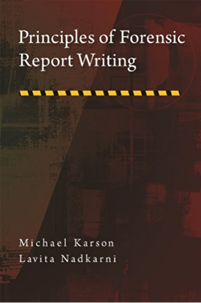 Principles Of Forensic Report Writing Forensic Practice In Psychology Kindle Edition By Karson Michael Nadkarni Lavita Health Fitness Dieting Kindle Ebooks Amazon Com