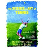 img - for The Science and Art of Tennis: The Ultimate Pictorial Guide for Singles (Paperback) - Common book / textbook / text book
